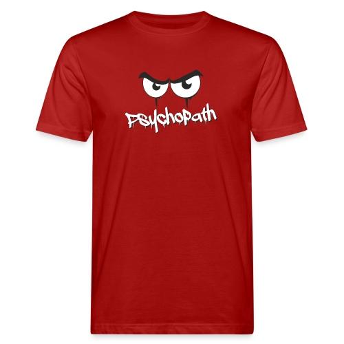Psychopath - Männer Bio-T-Shirt