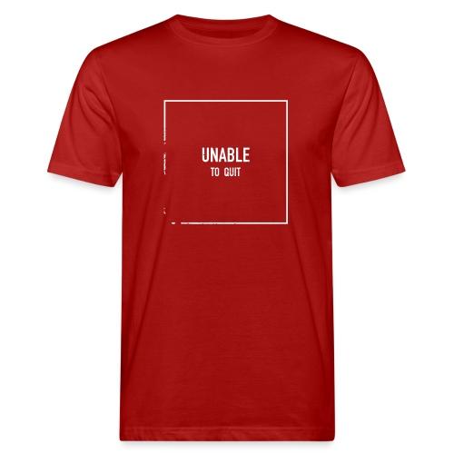 UNABLE TO QUIT - Männer Bio-T-Shirt