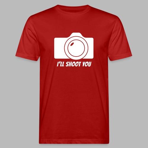 I'll shoot you - Männer Bio-T-Shirt