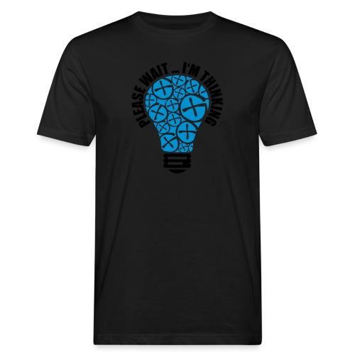 PLEASE WAIT ... I'M THINKING - Männer Bio-T-Shirt