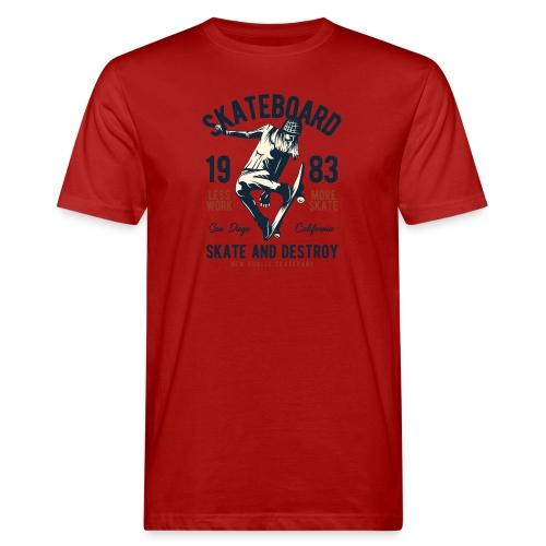 skate and destroy - Männer Bio-T-Shirt