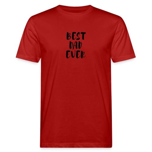 Best Dad Ever - T-shirt ecologica da uomo