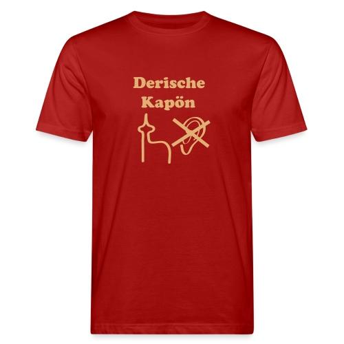 Derische Kapön - Männer Bio-T-Shirt