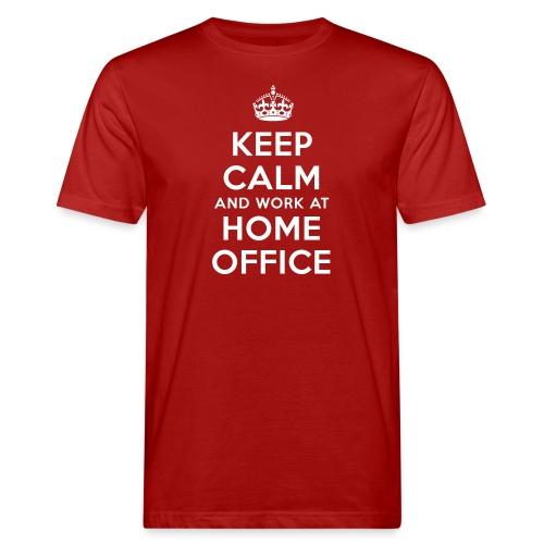 KEEP CALM and work at HOME OFFICE - Männer Bio-T-Shirt