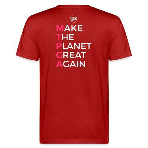 MakeThePlanetGreatAgain lettering behind - Men's Organic T-Shirt
