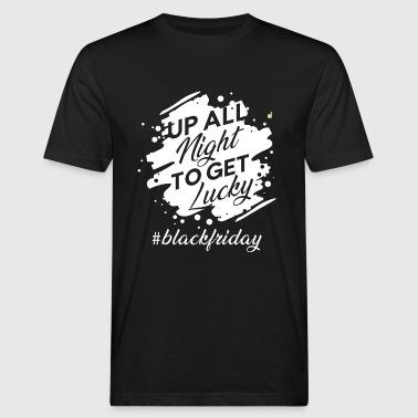 Up all night to get lucky #blackfriday - Ekologisk T-shirt herr