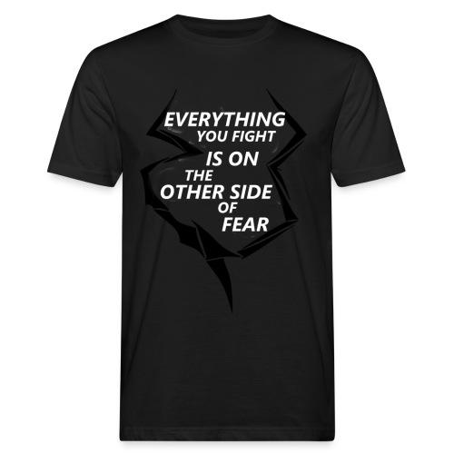 Everything you fight is on the other side of fear - Ekologiczna koszulka męska
