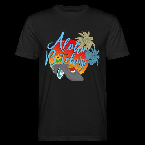 Aloha B*tches - Männer Bio-T-Shirt