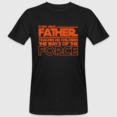 Great Father teaches childern to force - Men's Organic T-shirt