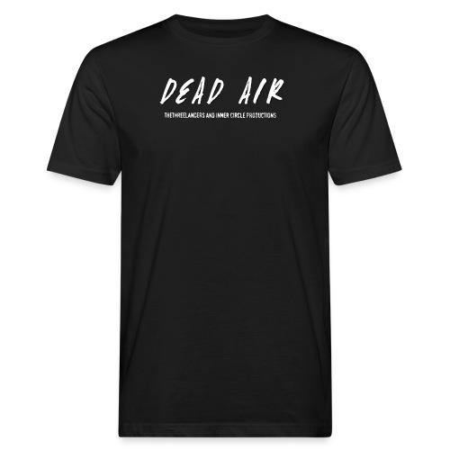 Dead Air - Men's Organic T-shirt