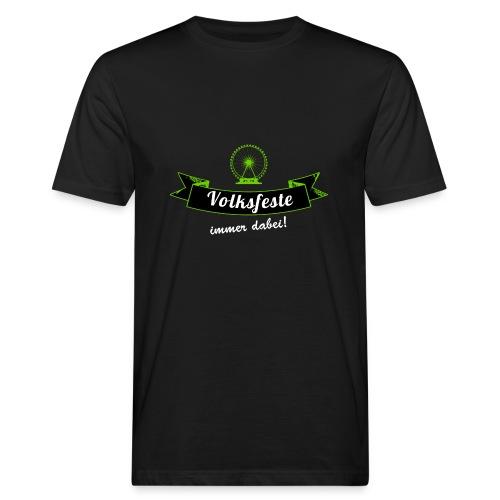 Volksfeste - immer dabei! - Männer Bio-T-Shirt