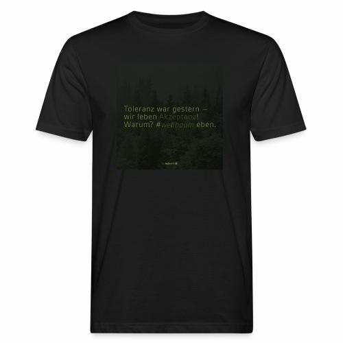 #weilbaum-T-Shirt Akzeptanz - Männer Bio-T-Shirt