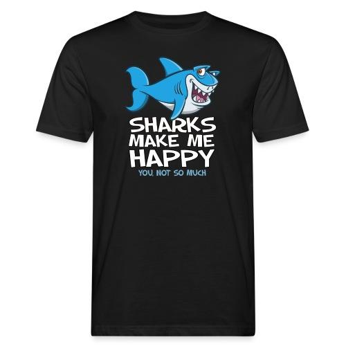 Sharks make me happy - Haifisch - Männer Bio-T-Shirt