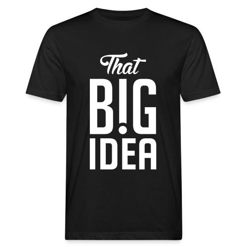 That Big Idea - Men's Organic T-Shirt