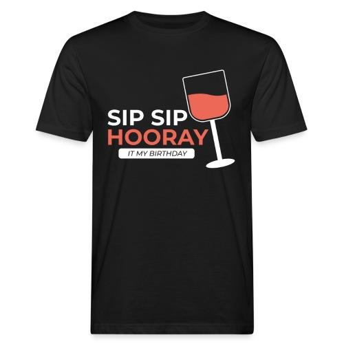 My Birthday sip sip hooray - Männer Bio-T-Shirt