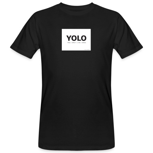 You Only Live One - Men's Organic T-Shirt