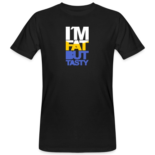I´m fat but tasty - Camiseta ecológica hombre
