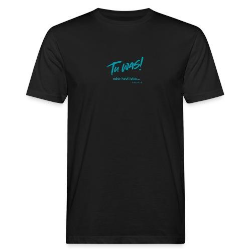 Tu was! - Männer Bio-T-Shirt