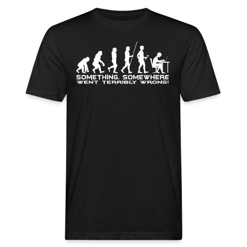 Something, Somewhere Went Terribly Wrong! - Männer Bio-T-Shirt