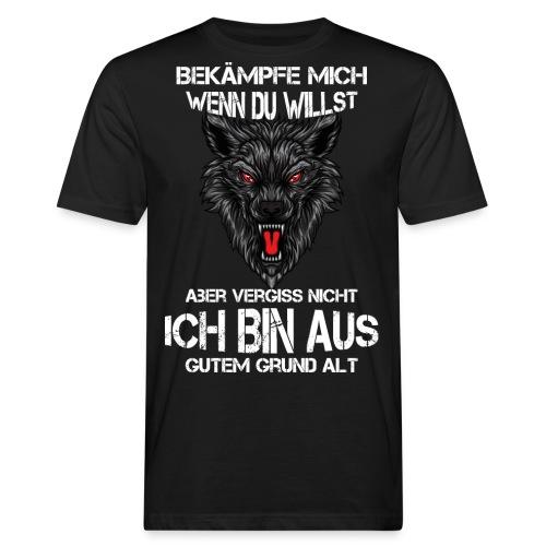 Bekämpfe mich wenn Du willst - Männer Bio-T-Shirt