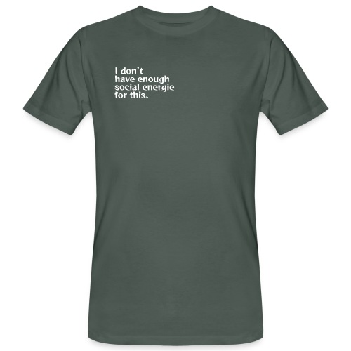 I do not have enough social energy for this. - Men's Organic T-Shirt