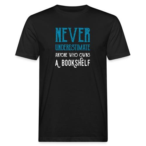 0148 Do not underestimate anyone with a bookshelf - Men's Organic T-Shirt