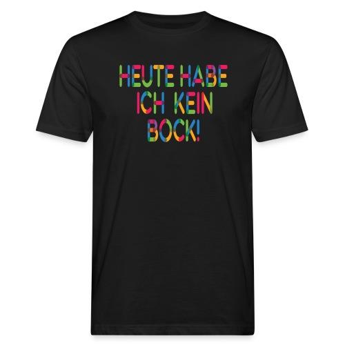 Keinen Bock! - Männer Bio-T-Shirt