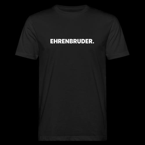 EHRENBRUDER-White - Männer Bio-T-Shirt