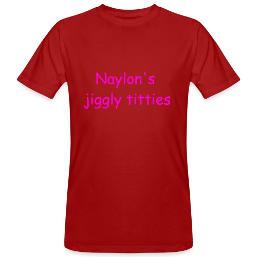 Naylon's Jiggly Titties - Men's Organic T-Shirt
