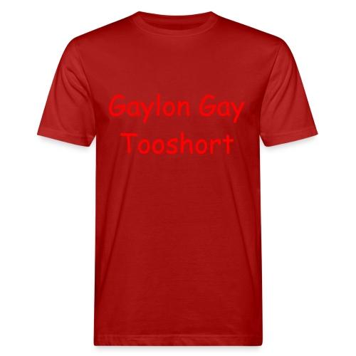 Gaylon Gay Tooshort - Men's Organic T-Shirt