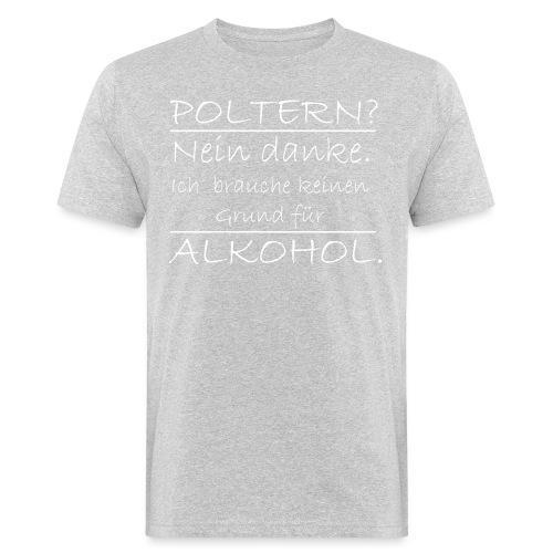 Poltern? Nein danke - Männer Bio-T-Shirt