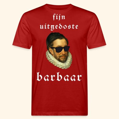 Fijn Uitgedoste Barbaar - Mannen Bio-T-shirt