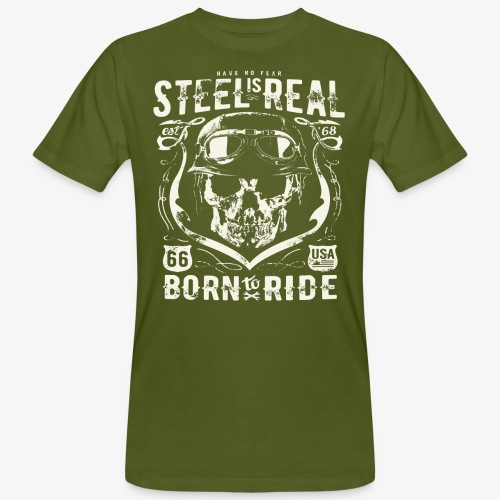 Have No Fear Is Real Born To Ride est 68 - Men's Organic T-Shirt