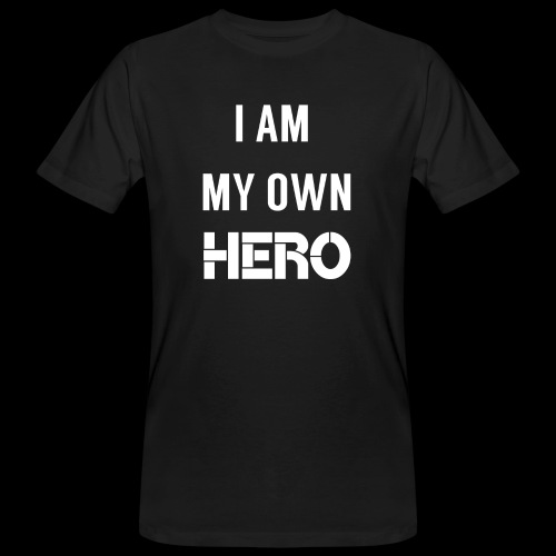 I AM MY OWN HERO - Men's Organic T-Shirt