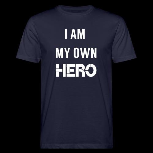 I AM MY OWN HERO - Men's Organic T-Shirt
