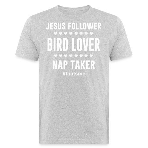 Jesus follower Bird lover nap taker - Men's Organic T-Shirt