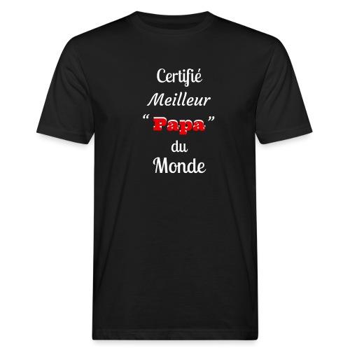 Certifie meilleur Papa du monde 2 - T-shirt bio Homme