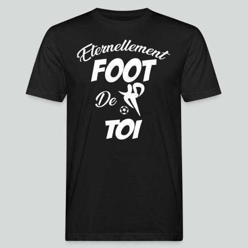 Éternellement Foot de Toi (B) - T-shirt bio Homme