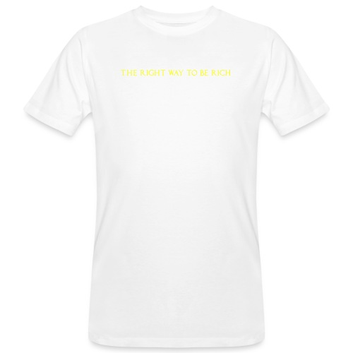 The right way to be rich - T-shirt bio Homme