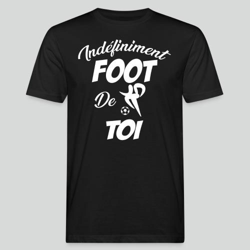 Indefiniment Foot De Toi (B) - T-shirt bio Homme