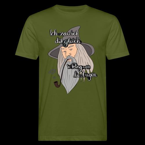 Ich zauber dir gleich nen Ring um die Augen - Männer Bio-T-Shirt