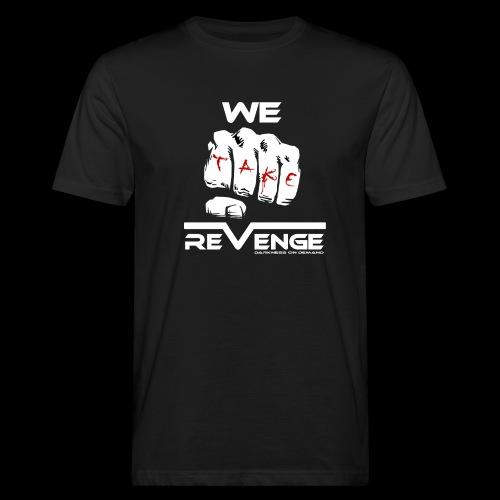 Darkness on Demand - We Take Revenge - Männer Bio-T-Shirt