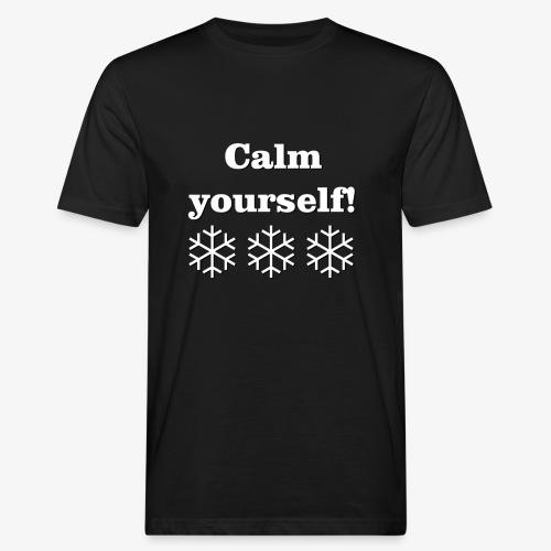 Calm yourself! - Men's Organic T-Shirt