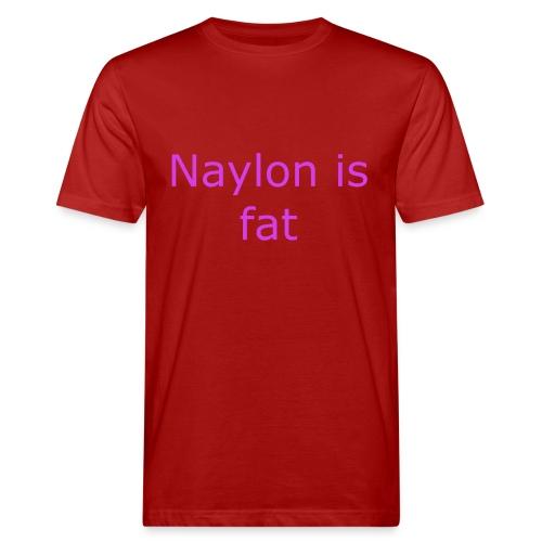 Naylon is fat - Men's Organic T-Shirt