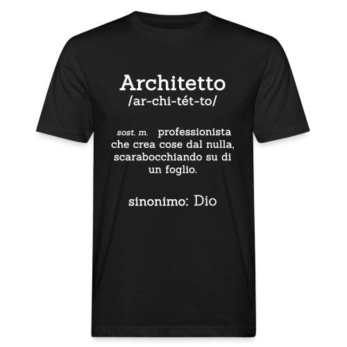 Architetto definizione - Sinonimo Dio - bianco - T-shirt ecologica da uomo