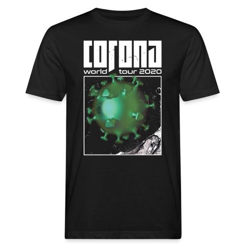 Corona World Tour 2020 | Coronavirus - Men's Organic T-Shirt