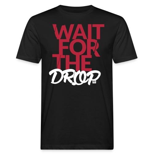 Wait for the Drop - Party - Männer Bio-T-Shirt