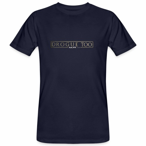 drogue too - T-shirt bio Homme