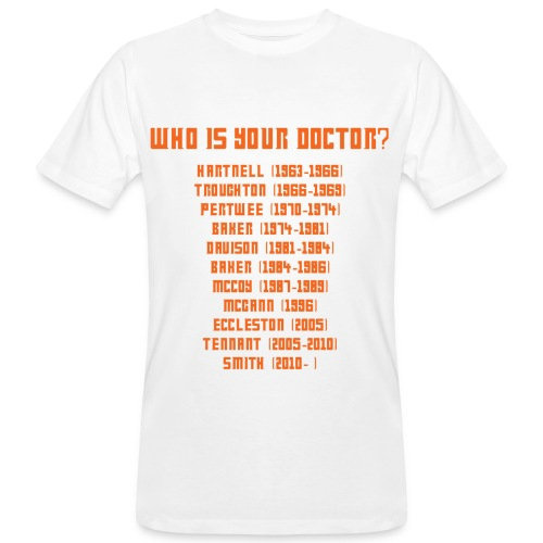 Who is your Doctor - Men's Organic T-Shirt