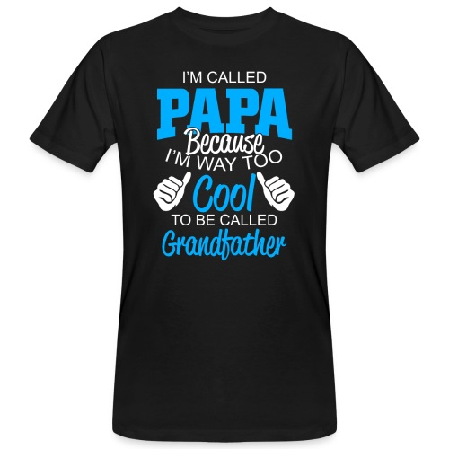 01 im called papa copy - T-shirt bio Homme